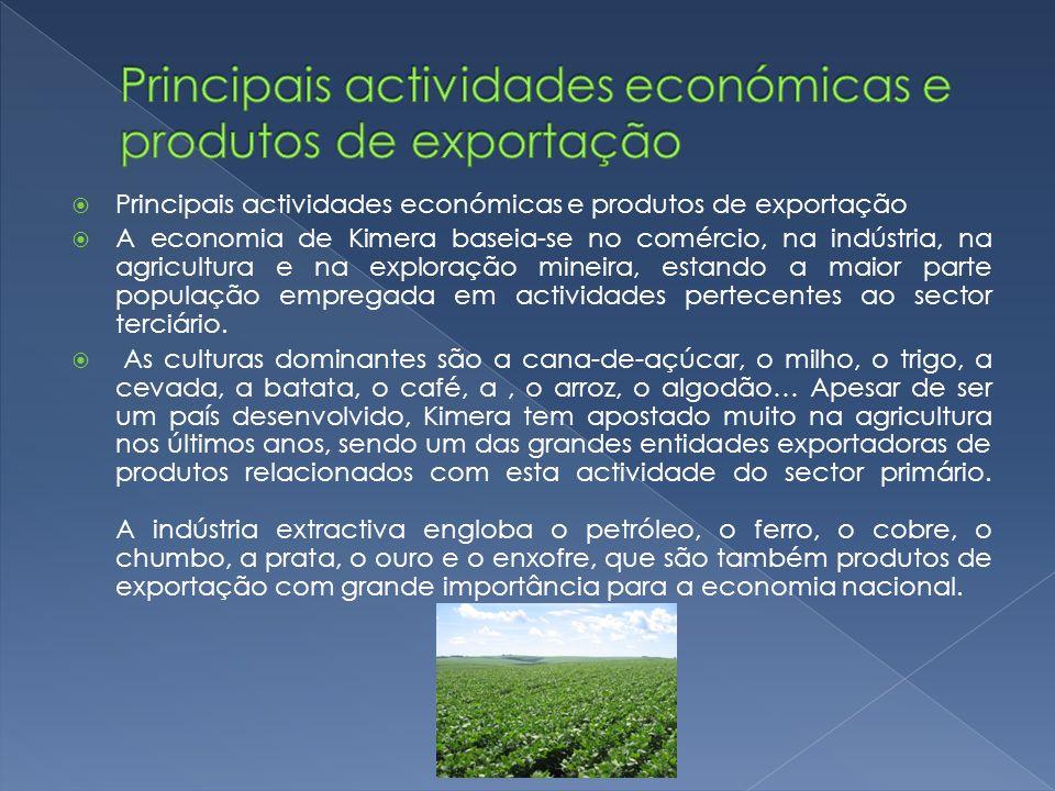 Principais actividades económicas e produtos de exportação A economia de Kimera baseia-se no comércio, na indústria, na agricultura e na exploração mi