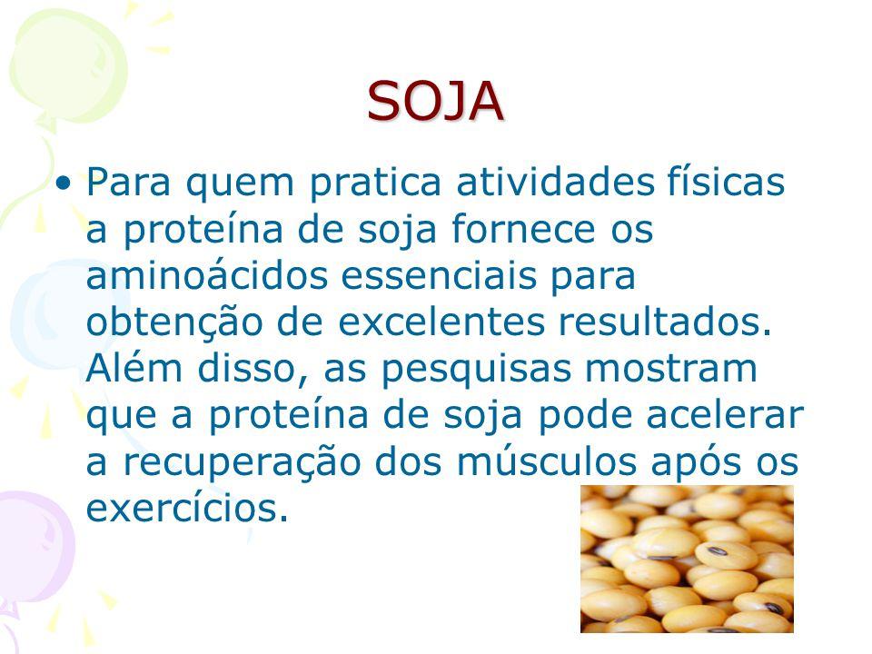 SOJA Para quem pratica atividades físicas a proteína de soja fornece os aminoácidos essenciais para obtenção de excelentes resultados. Além disso, as