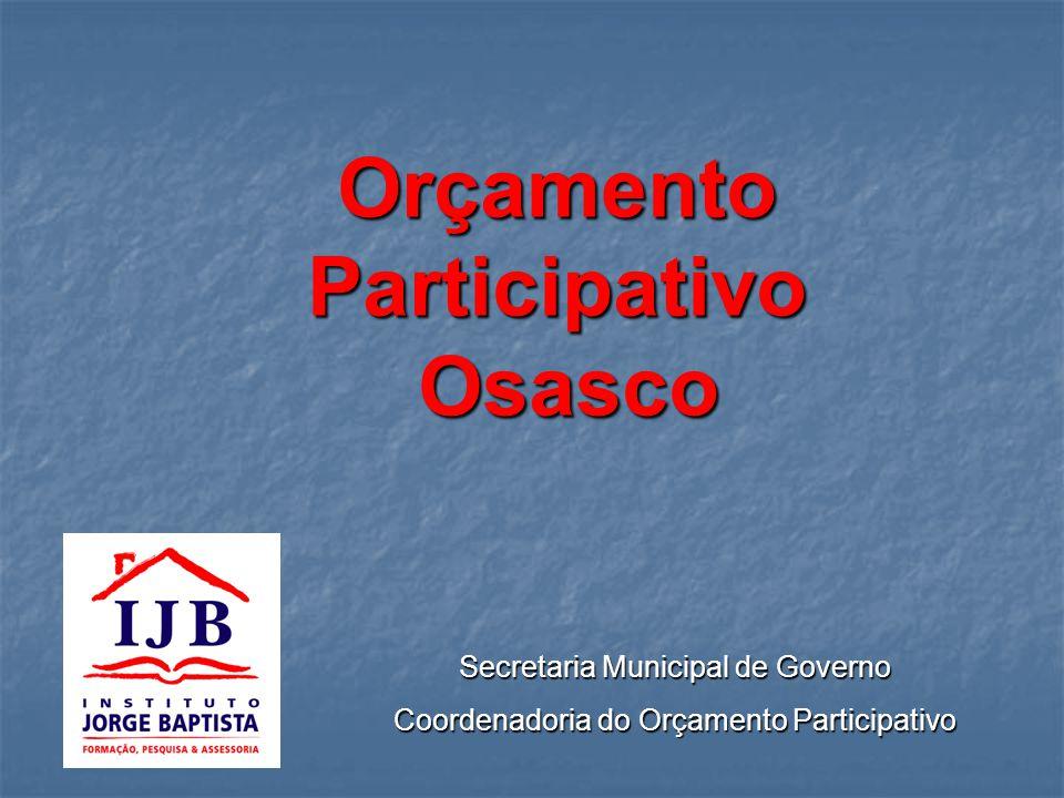 OrçamentoParticipativo Osasco Osasco Secretaria Municipal de Governo Coordenadoria do Orçamento Participativo