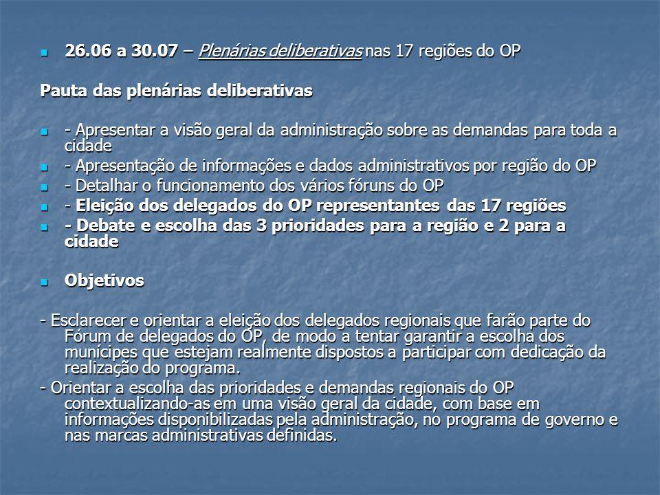 26.06 a 30.07 – Plenárias deliberativas nas 17 regiões do OP 26.06 a 30.07 – Plenárias deliberativas nas 17 regiões do OP Pauta das plenárias delibera