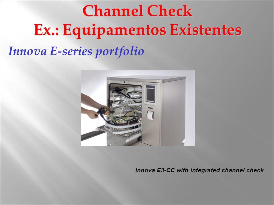 Innova E-series portfolio Innova E3-CC with integrated channel check Channel Check Ex.: Equipamentos Existentes