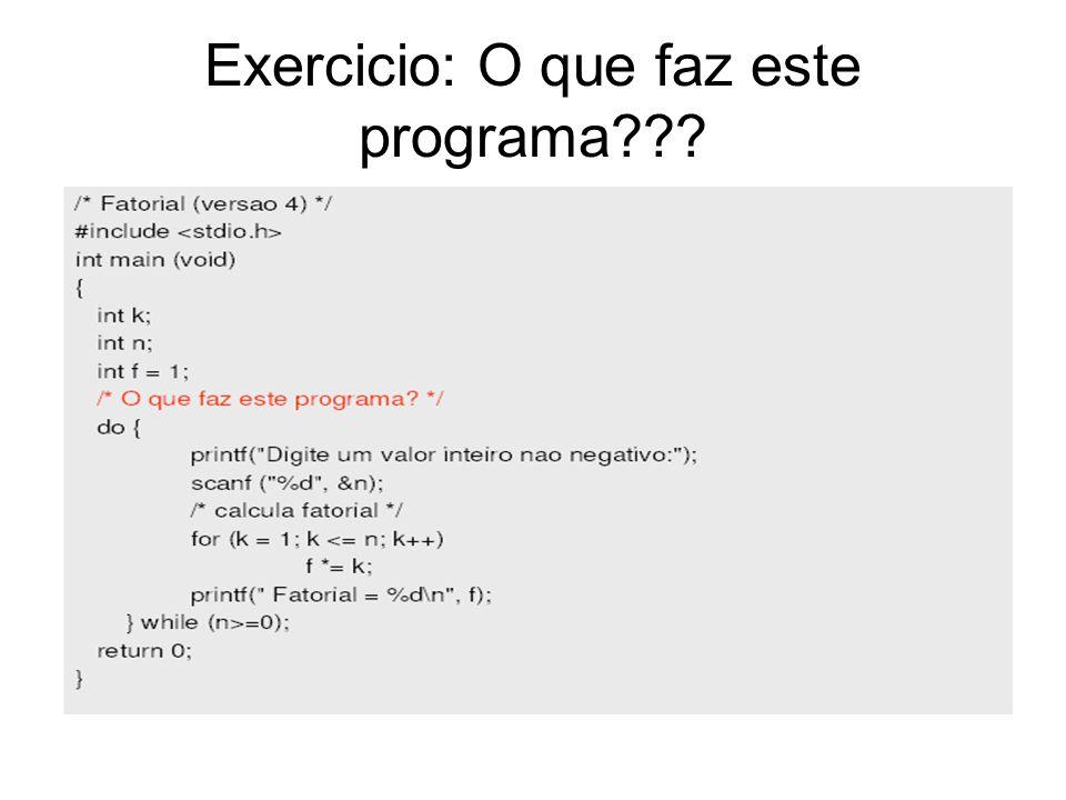 Exercicio: O que faz este programa???