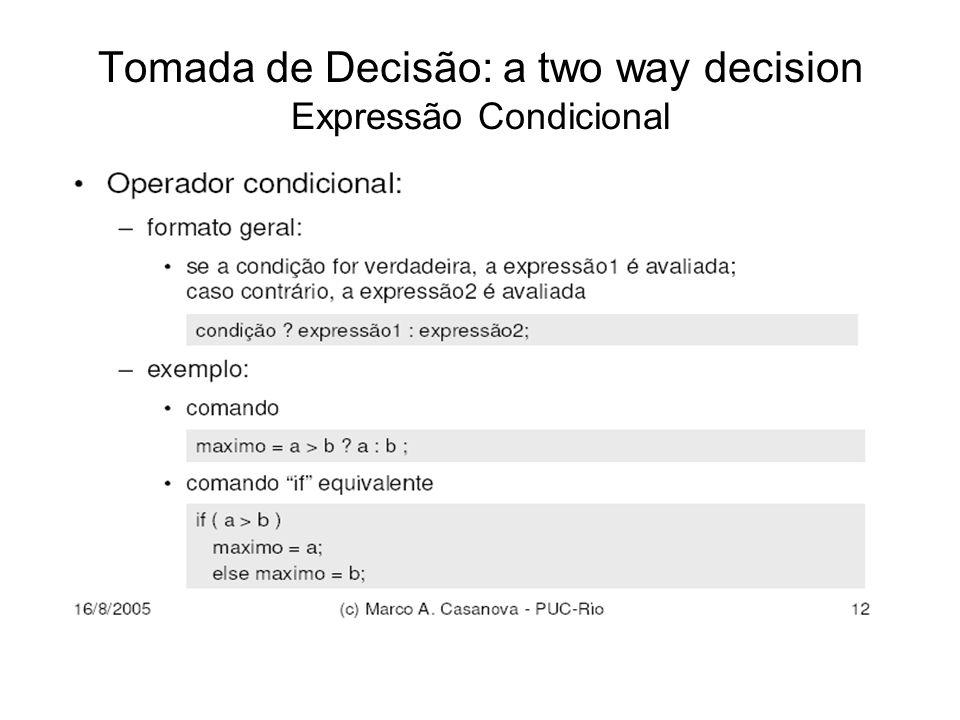 Tomada de Decisão: a two way decision Expressão Condicional