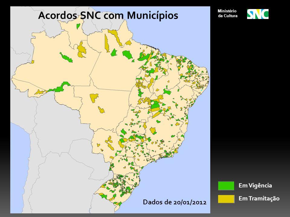 Ministério da Cultura Acordos SNC com Municípios - 20/01/2012 Acordos SNC com Municípios Em Vigência Em Tramitação Dados de 20/01/2012
