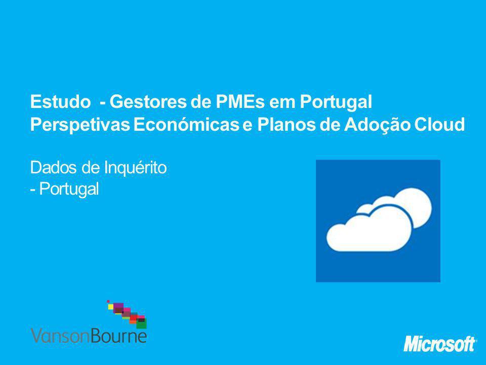 Estudo - Gestores de PMEs em Portugal Perspetivas Económicas e Planos de Adoção Cloud Dados de Inquérito - Portugal