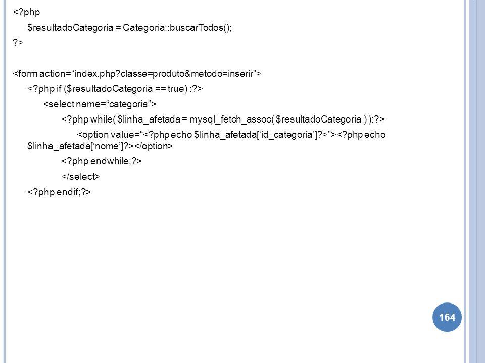 <?php $resultadoCategoria = Categoria::buscarTodos(); ?> > 164