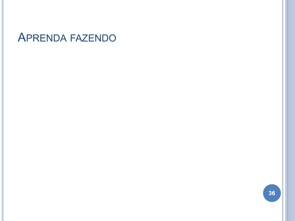 A PRENDA FAZENDO 36