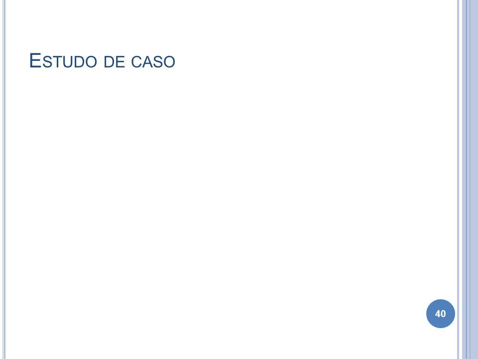 E STUDO DE CASO 40