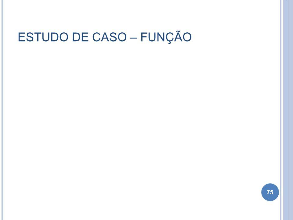 ESTUDO DE CASO – FUNÇÃO 75
