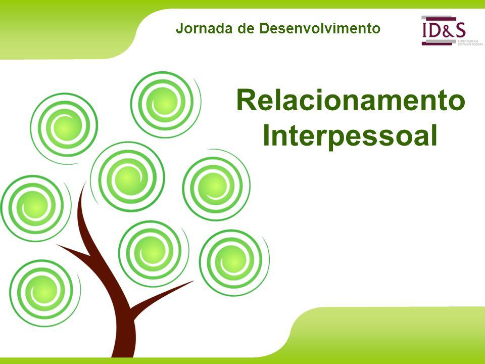 Jornada de Desenvolvimento Relacionamento Interpessoal