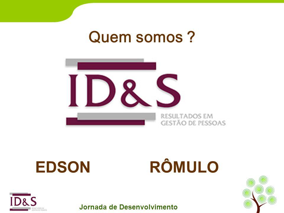 Quem somos ? EDSONRÔMULO Jornada de Desenvolvimento