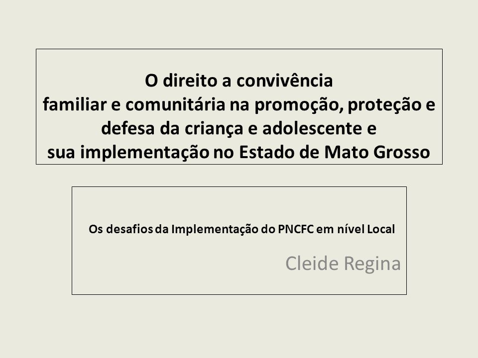 O direito a convivência familiar e comunitária na promoção, proteção e defesa da criança e adolescente e sua implementação no Estado de Mato Grosso Os