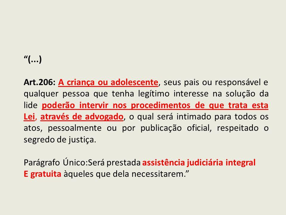 (...) Art.206: A criança ou adolescente, seus pais ou responsável e qualquer pessoa que tenha legítimo interesse na solução da lide poderão intervir n