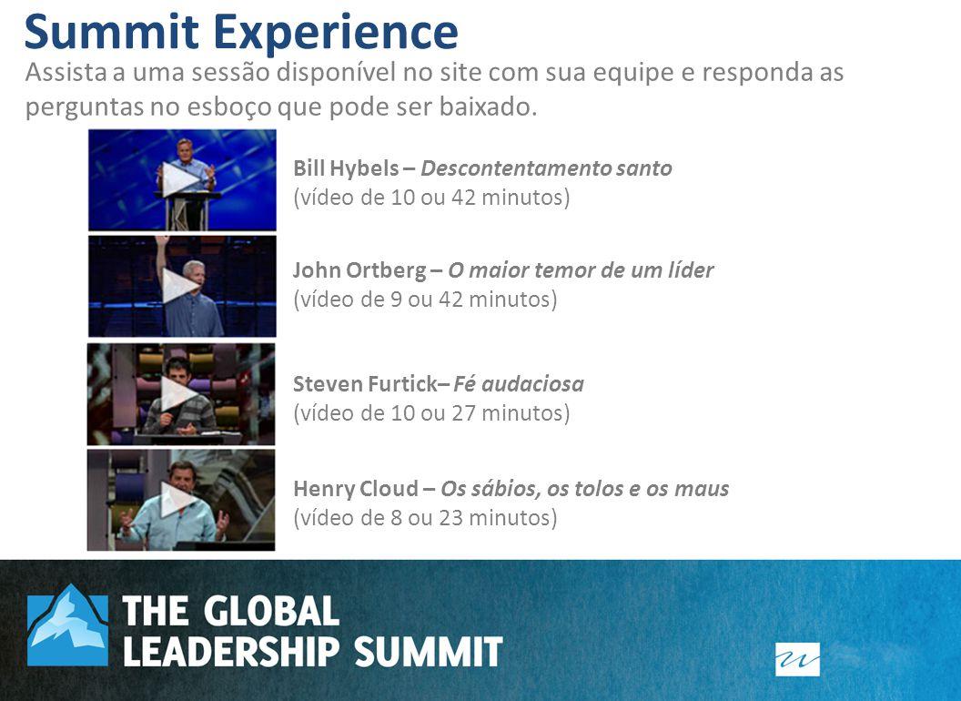 Visão: Apresentar para sua congregação um treinamento mundial de desenvolvimento de liderança. Bill Hybels – Descontentamento santo (vídeo de 10 ou 42