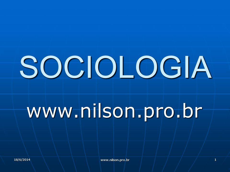1 SOCIOLOGIA www.nilson.pro.br 18/6/2014 www.nilson.pro.br