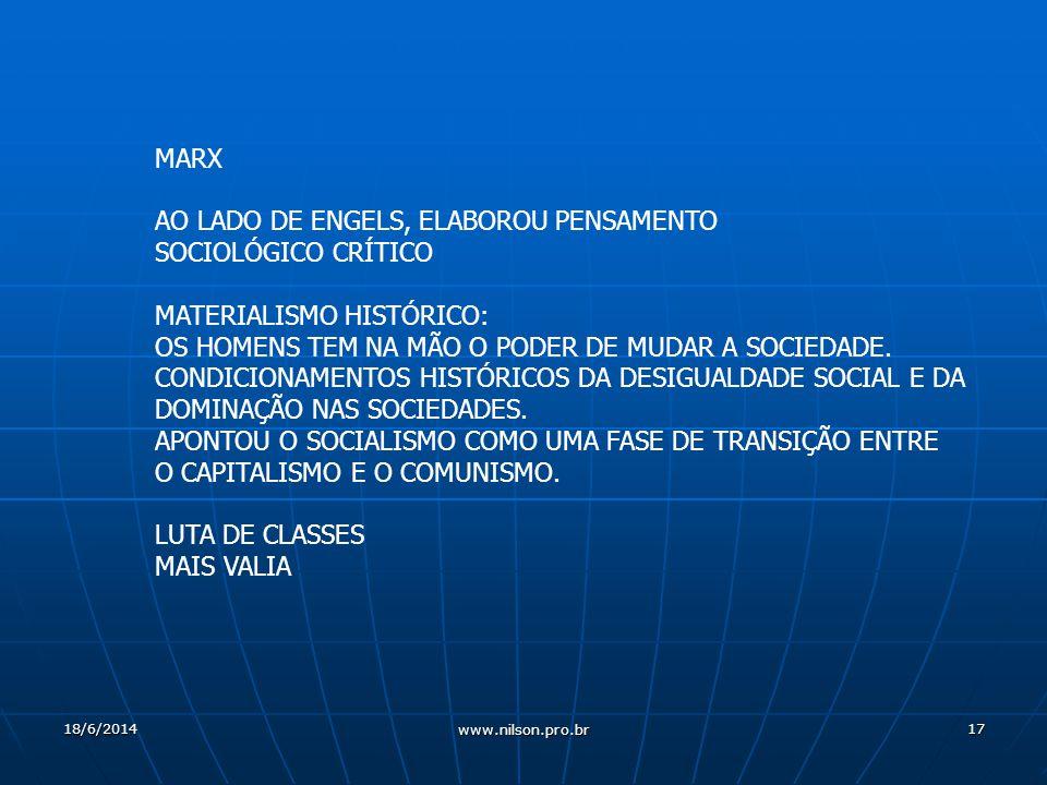 17 MARX AO LADO DE ENGELS, ELABOROU PENSAMENTO SOCIOLÓGICO CRÍTICO MATERIALISMO HISTÓRICO: OS HOMENS TEM NA MÃO O PODER DE MUDAR A SOCIEDADE.