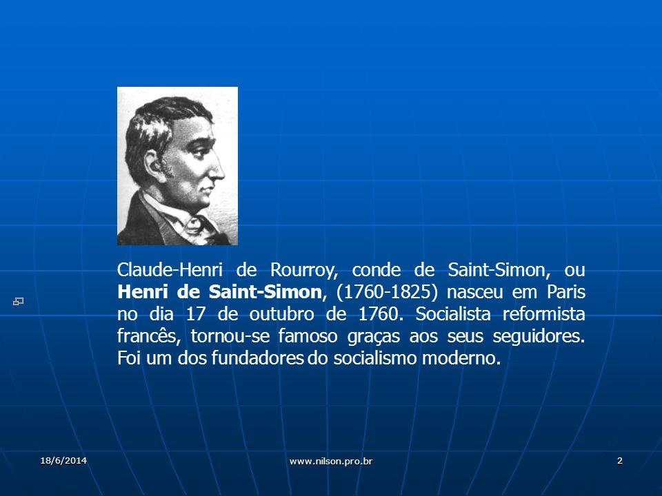2 Claude-Henri de Rourroy, conde de Saint-Simon, ou Henri de Saint-Simon, (1760-1825) nasceu em Paris no dia 17 de outubro de 1760.