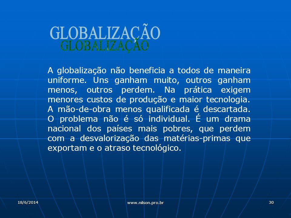 30 A globalização não beneficia a todos de maneira uniforme.