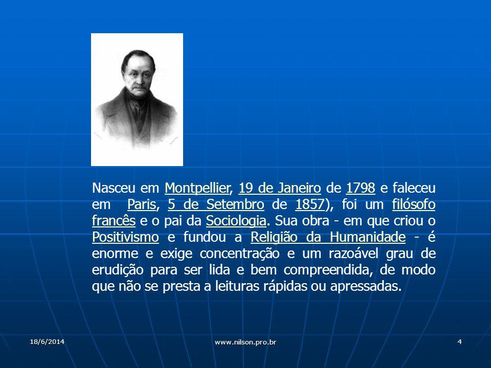 4 Nasceu em Montpellier, 19 de Janeiro de 1798 e faleceu em Paris, 5 de Setembro de 1857), foi um filósofo francês e o pai da Sociologia.