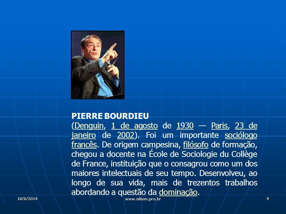 9 PIERRE BOURDIEU (Denguin, 1 de agosto de 1930 Paris, 23 de janeiro de 2002).