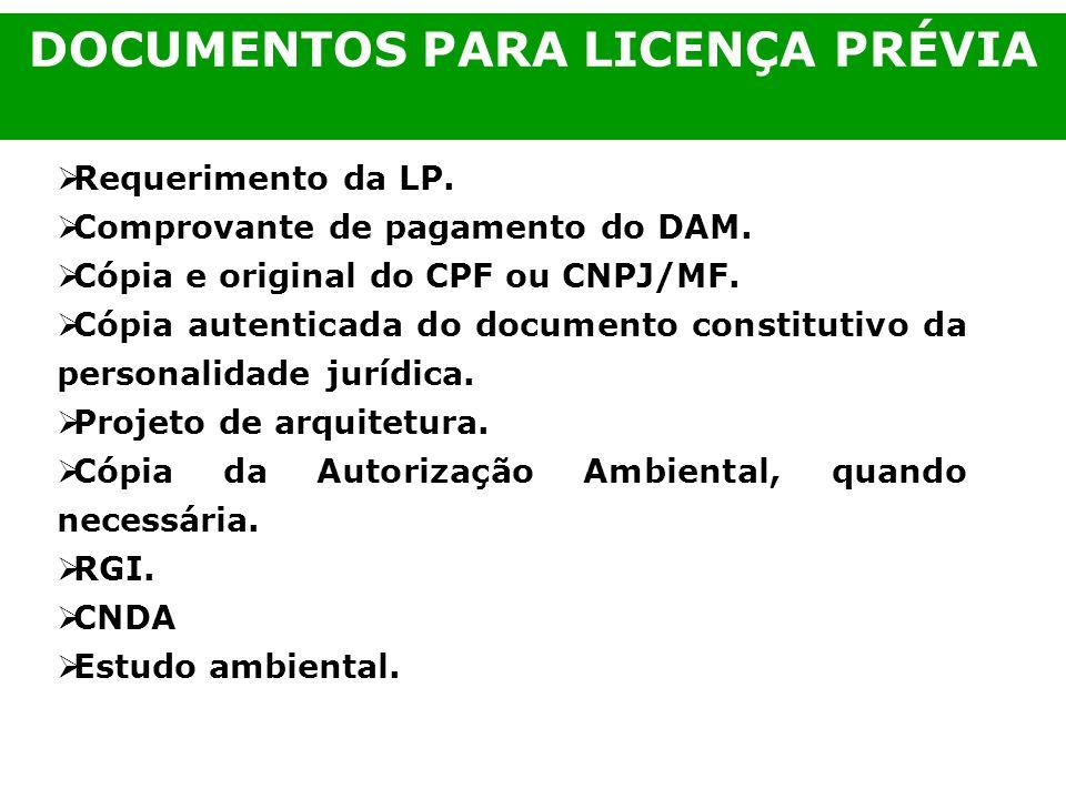 Requerimento da LP. Comprovante de pagamento do DAM. Cópia e original do CPF ou CNPJ/MF. Cópia autenticada do documento constitutivo da personalidade