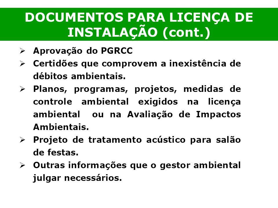 Aprovação do PGRCC Certidões que comprovem a inexistência de débitos ambientais. Planos, programas, projetos, medidas de controle ambiental exigidos n