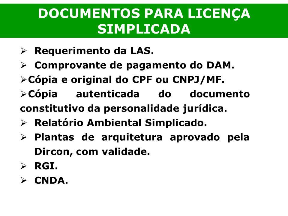 Requerimento da LAS. Comprovante de pagamento do DAM. Cópia e original do CPF ou CNPJ/MF. Cópia autenticada do documento constitutivo da personalidade