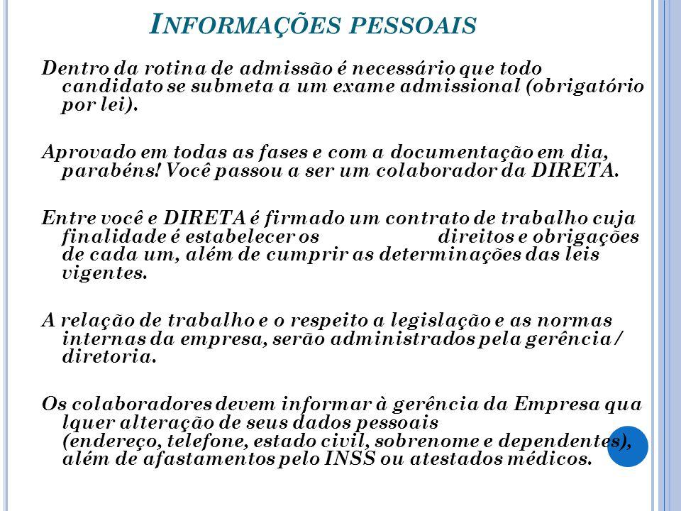 I NFORMAÇÕES PESSOAIS Dentro da rotina de admissão é necessário que todo candidato se submeta a um exame admissional (obrigatório por lei).