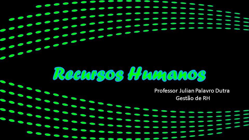 Professor Julian Palavro Dutra Gestão de RH