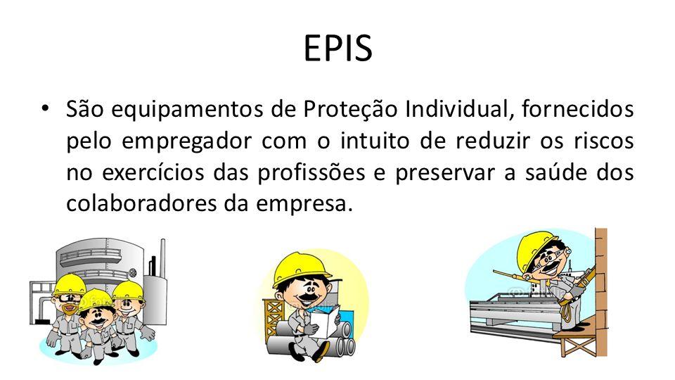 EPIS São equipamentos de Proteção Individual, fornecidos pelo empregador com o intuito de reduzir os riscos no exercícios das profissões e preservar a
