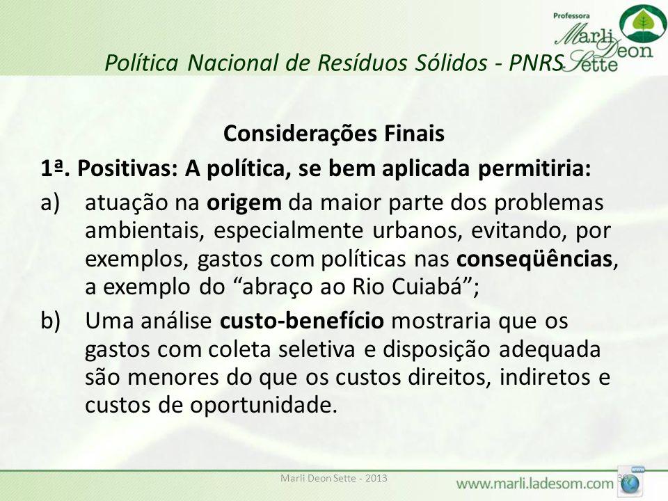 Marli Deon Sette - 201339 Política Nacional de Resíduos Sólidos - PNRS Considerações Finais 1ª.