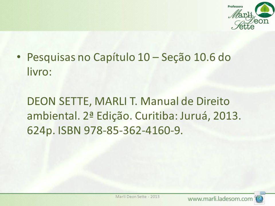 Pesquisas no Capítulo 10 – Seção 10.6 do livro: DEON SETTE, MARLI T.