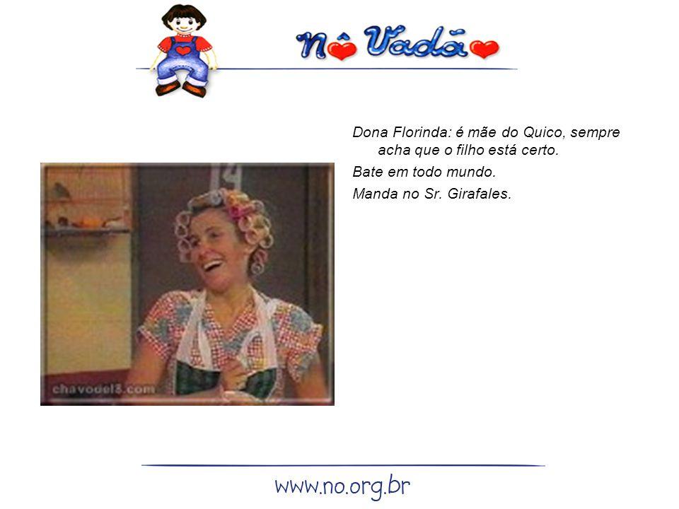 Dona Florinda: é mãe do Quico, sempre acha que o filho está certo.