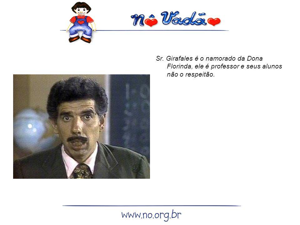 Sr. Girafales é o namorado da Dona Florinda, ele é professor e seus alunos não o respeitão.