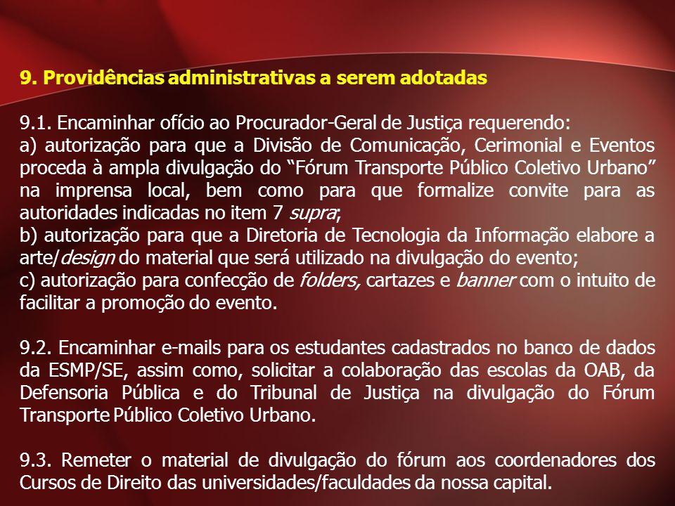 9. Providências administrativas a serem adotadas 9.1. Encaminhar ofício ao Procurador-Geral de Justiça requerendo: a) autorização para que a Divisão d