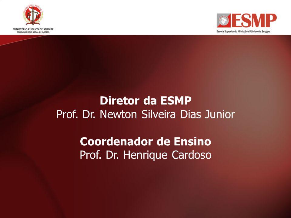 Diretor da ESMP Prof. Dr. Newton Silveira Dias Junior Coordenador de Ensino Prof. Dr. Henrique Cardoso