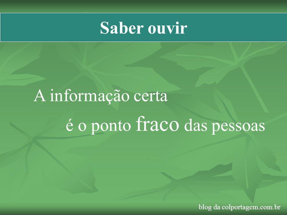 Saber ouvir A informação certa é o ponto fraco das pessoas blog da colportagem.com.br