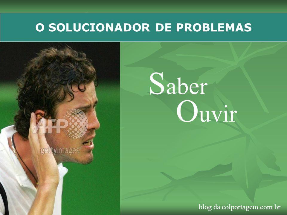 O SOLUCIONADOR DE PROBLEMAS S aber O uvir blog da colportagem.com.br