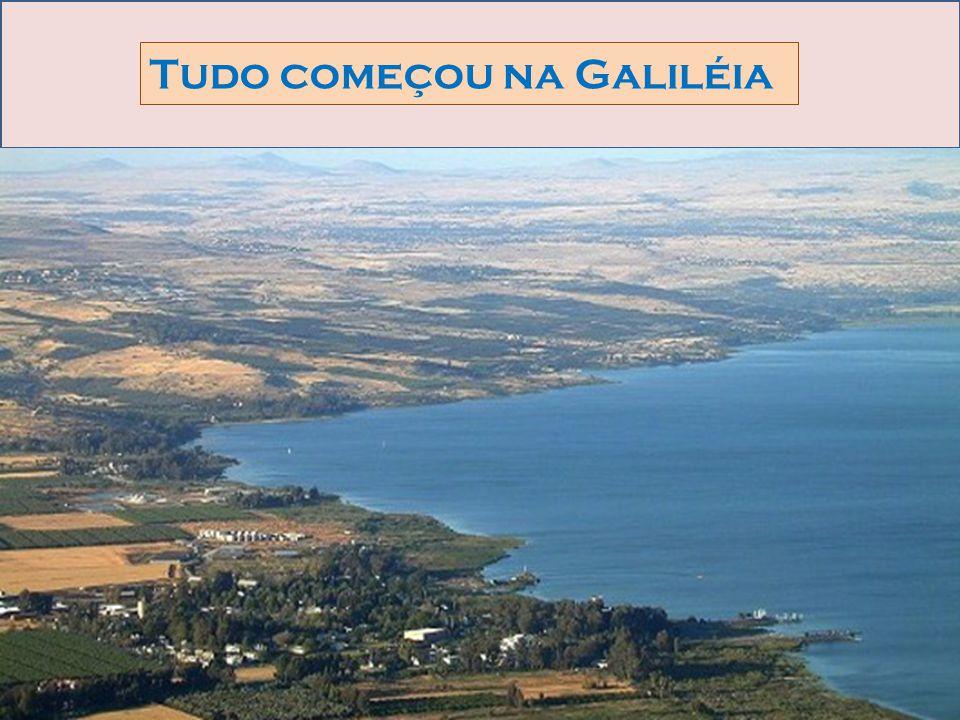 Tudo começou na Galiléia