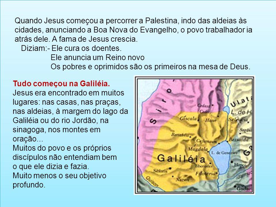 Quando Jesus começou a percorrer a Palestina, indo das aldeias às cidades, anunciando a Boa Nova do Evangelho, o povo trabalhador ia atrás dele. A fam