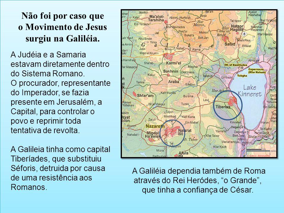 A Judéia e a Samaria estavam diretamente dentro do Sistema Romano. O procurador, representante do Imperador, se fazia presente em Jerusalém, a Capital