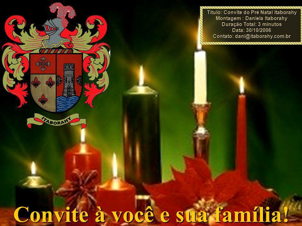 Convite à você e sua família.