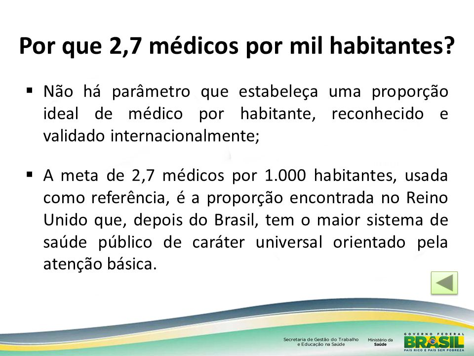 Por que 2,7 médicos por mil habitantes? Não há parâmetro que estabeleça uma proporção ideal de médico por habitante, reconhecido e validado internacio