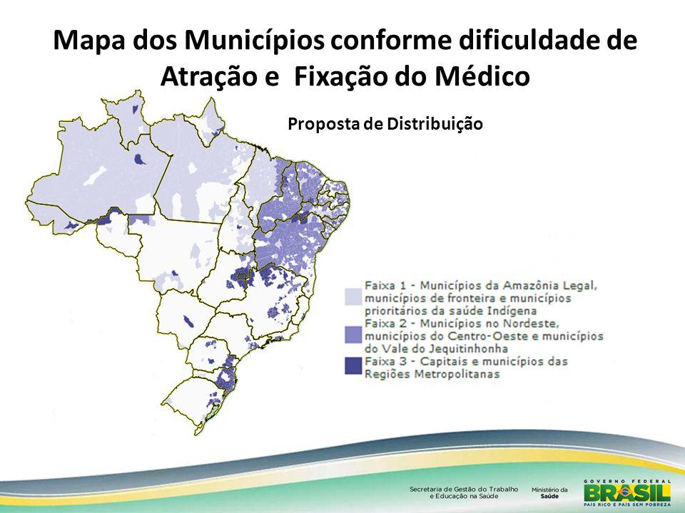 Mapa dos Municípios conforme dificuldade de Atração e Fixação do Médico Proposta de Distribuição