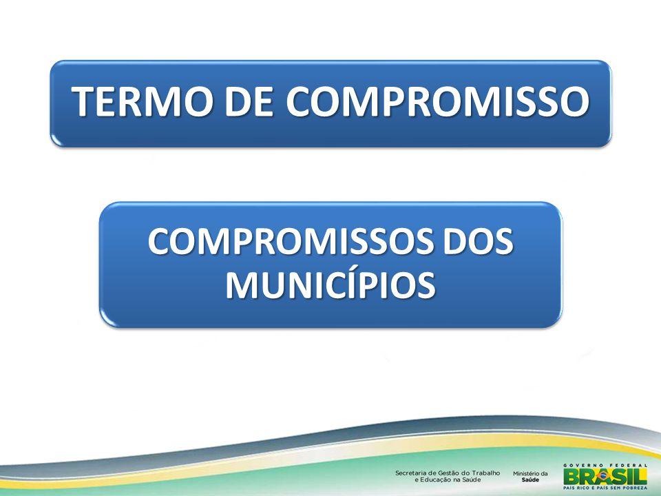 TERMO DE COMPROMISSO COMPROMISSOS DOS MUNICÍPIOS