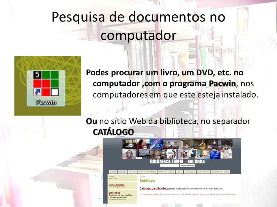 Pesquisa de documentos no computador Pacwin Podes procurar um livro, um DVD, etc. no computador,com o programa Pacwin, nos computadores em que este es