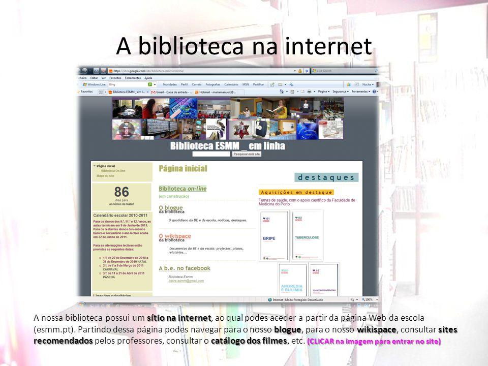 A biblioteca na internet sítio na internet bloguewikispacesites recomendadoscatálogo dos filmes (CLICAR na imagem para entrar no site) A nossa bibliot