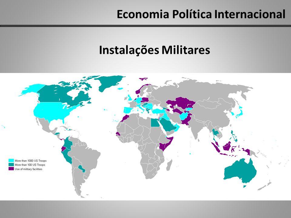 Economia Política Internacional Instalações Militares