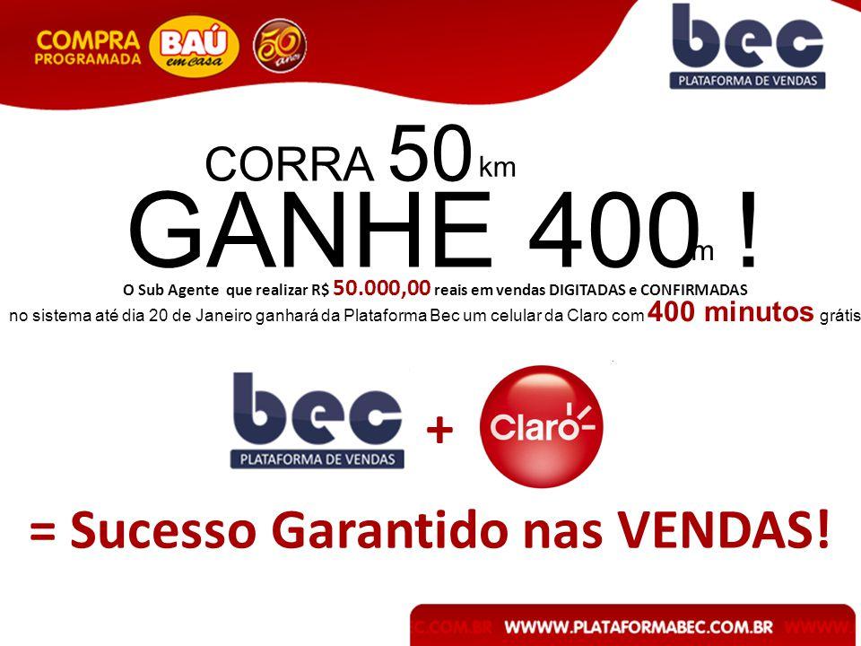 O Sub Agente que realizar R$ 50.000,00 reais em vendas DIGITADAS e CONFIRMADAS + = Sucesso Garantido nas VENDAS.