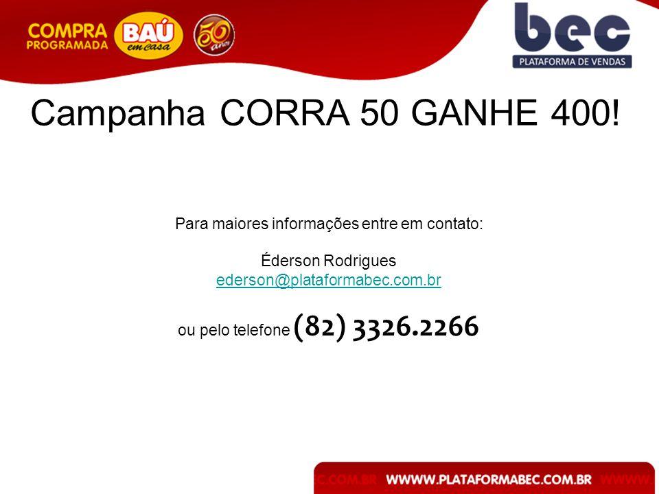 Campanha CORRA 50 GANHE 400.